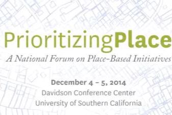 More than 200 leaders of philanthropy, business and government gathered for Prioritizing Place: A National Forum on Place-Based Initiatives in December 2014